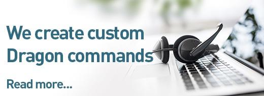 We create custom Dragon commands