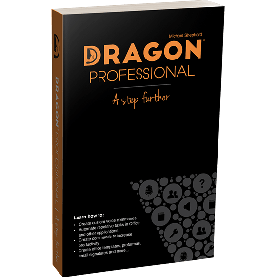 Dragon Professional - A Step Further Book by Michael Shepherd